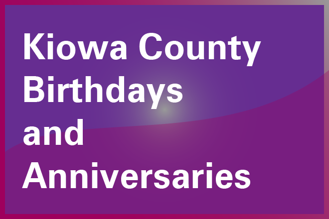 PROMO 660 x 440 - Community Kiowa County Birthdays and Anniversaries